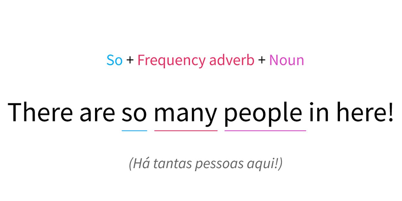 Exemplo do como usar o So com um advérbio de frequência.