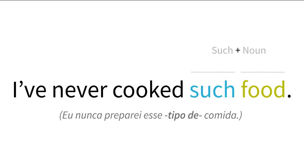 Exemplo de como usar o Such com substantivo