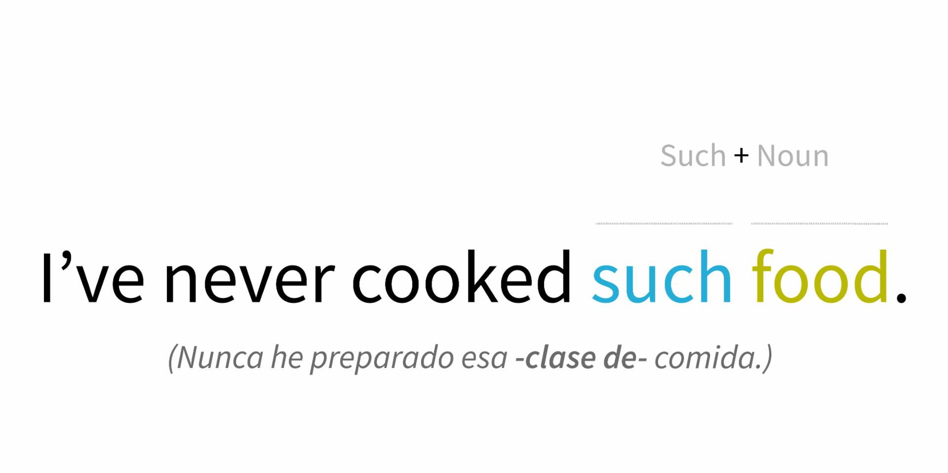 Ejemplo de uso de Such con Sustantivo